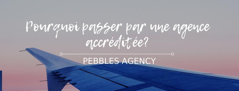 Pourquoi partir avec une agence agréée?